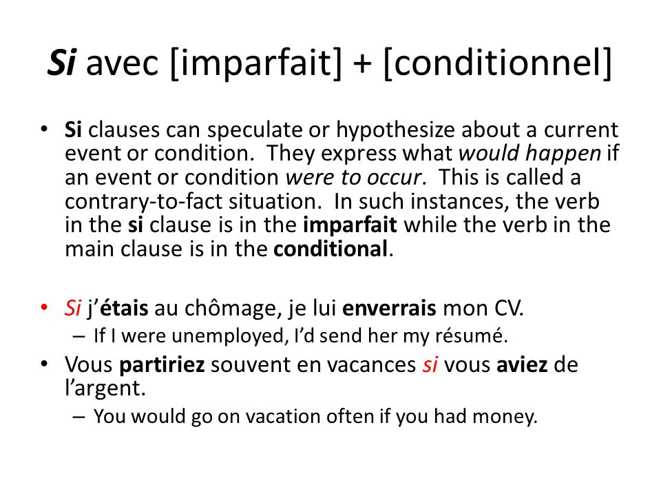 Si avec [imparfait] + [conditionnel]